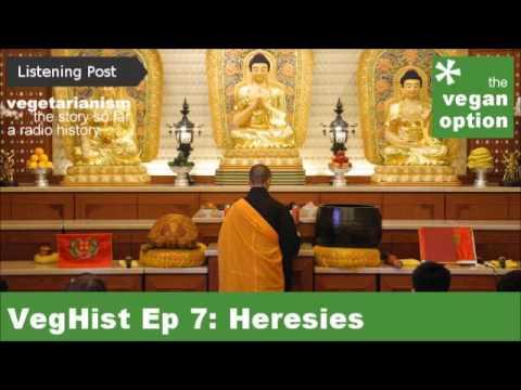 VegHist Ep 7: Heresies