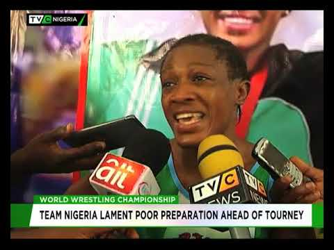 World Wrestling Championship : Team Nigeria lament poor preparation ahead of tourney