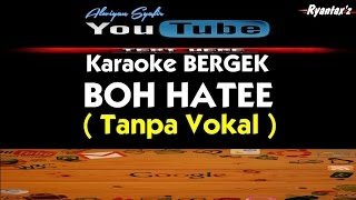 Video Karaoke Bergek - Boh Hatee (Tanpa Vokal) download MP3, MP4, WEBM, AVI, FLV April 2018