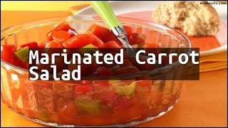 Recipe Marinated Carrot Salad