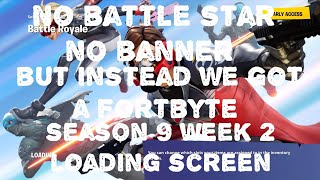 Fortnite - Season 9 Week 2 Loading Screen No banner or Battle Star this Time Instead We Get Fortbyte