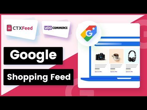 Create & Upload WooCommerce Product Feed to Google Shopping (Google Merchant Center)  - CTX Feed