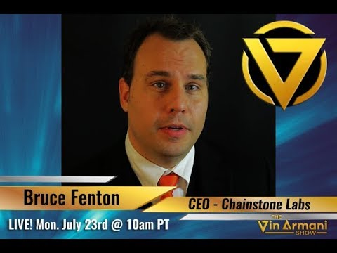 "The Vin Armani Show (7/23/18) - ""Blockchain Securitization and Governance"" with Bruce Fenton"