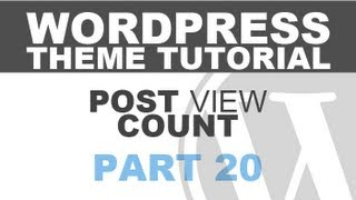 Responsive Wordpress Theme Tutorial - Part 20 - POST VIEW COUNT