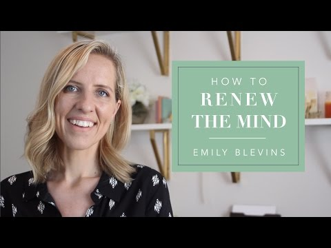 How to Renew Your Mind - Taking Every Thought Captive