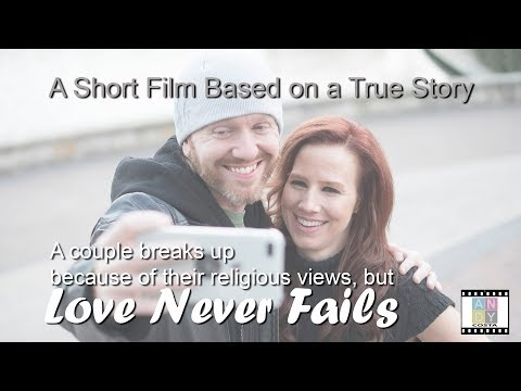 Love Never Fails A Christian Romantic Comedy Short