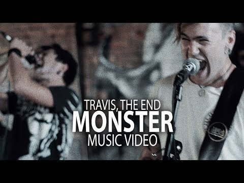 TRAVIS, THE END - Monster (Official Music Video)