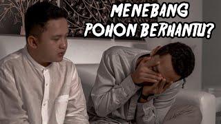 Jurnal Cerita Misteri #15 - RUMAH BANYAK DIDATANGI HANTU SETELAH MENEBANG POHON