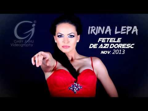 Irina lepa - Fetele de azi doresc [ disco version 2013 ] 0761.695.741
