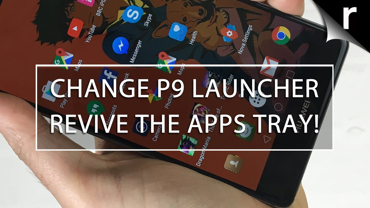 Huawei P9: How to change the launcher and add an app drawer