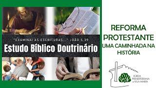 ESTUDO BÍBLICO DOUTRINÁRIO - REFORMA PROTESTANTE