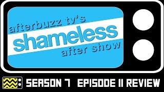 Shameless Season 7 Episode 11 Review & After Show | AfterBuzz TV