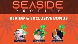 SeaSide Profits Review And MASSIVE Bonus