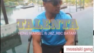 TALENTA    Single Perdana Nong Marsel Productions x Jrz_RBC BATAM