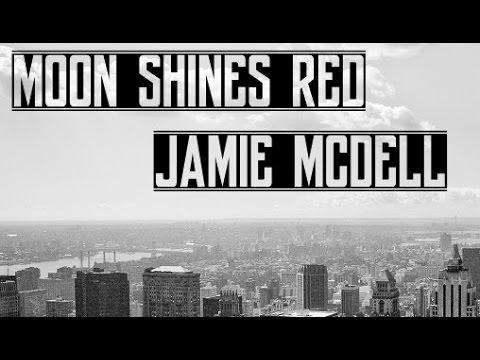 Jamie McDell - Moon Shines Red (Lyrics)