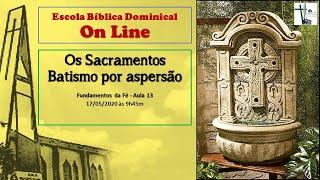 Os sacramentos - Batismo por Aspersão