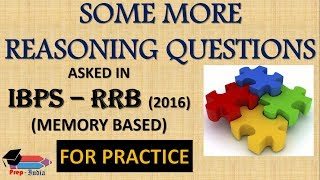 REASONING | SOME MORE PROBLEMS | IBPS PO RRB 2016 | MEMORY BASED 2017 Video