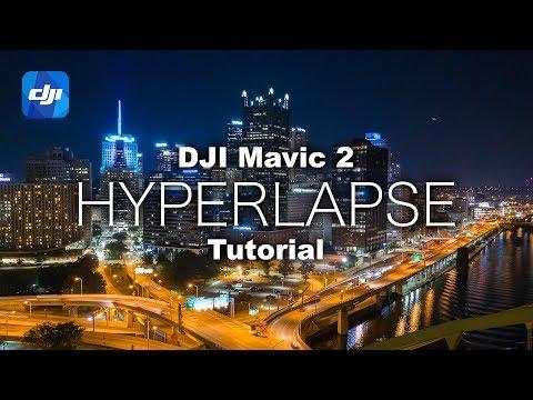 The ULTIMATE Mavic 2 Aerial HYPERLAPSE Tutorial