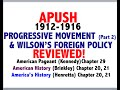 American Pageant Chapter 29 APUSH Review – 1912-1916, Progressive Movement, Wilson