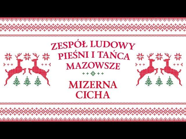 Zespół Ludowy Pieśni i Tańca Mazowsze - Mizerna cicha