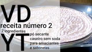 Receita de Pó Secante Caseiro Sem Soda – Para Amaciantes e Sabonetes