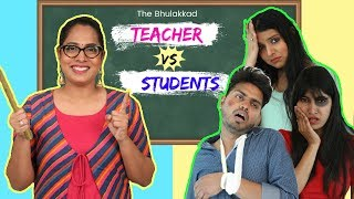 The Bhulakkad TEACHER vs STUDENTS | ShrutiArjunAnand