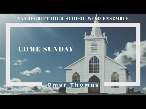 Come Sunday by Omar Thomas - Vandegrift High School Wind Ensemble