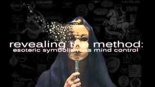 Revealing the Method - Esoteric Symbolism as Mind Control - Part 1 of 3 - by Jarrod D. Schneider