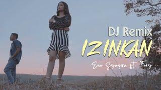 IZINKAN (DJ Remix) ~ Era Syaqira Ft Fery | Fullbass