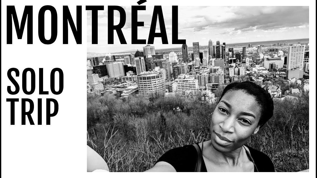 Montreal | Black Woman Solo Travel Vlog