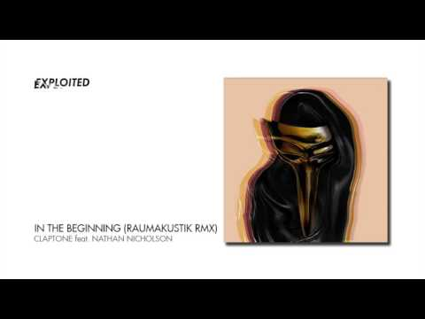 Claptone - In The Beginning feat. Nathan Nicholson (Raumakustik Remix) | Exploited