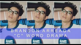 "BRANDON ARREAGA ""C"" WORD DRAMA EXPLAINED 
