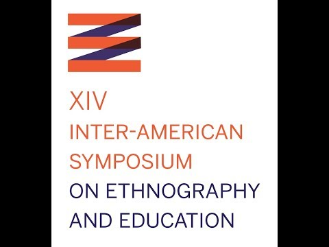 14th Inter-American Symposium on Ethnography and Education - Crossing National Borders (Saturday)
