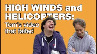 High Winds and Helicopters: Tom
