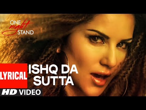 ISHQ DA SUTTA Full Song with Lyrics | ONE NIGHT STAND | Sunny Leone | Meet Bros, Jasmine Sandlas