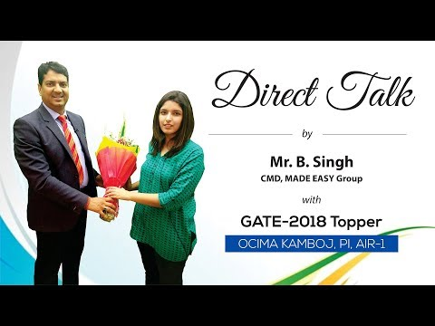 GATE 2018 Topper, Ocima Kamboj (PI, AIR 1) in Direct Talk with Mr. B Singh, CMD, MADE EASY