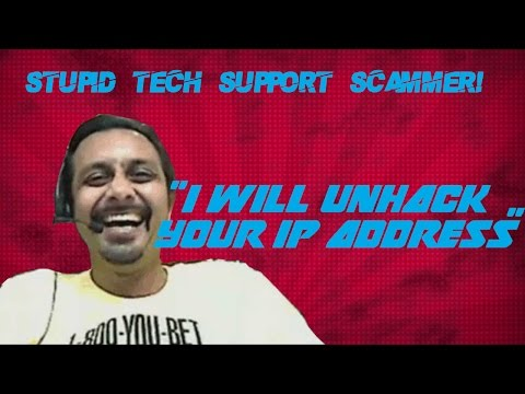 "Stupid Tech Support Scammer needs to ""UNHACK"" my IP Address - SCAMMER BINGO IS BACK!"