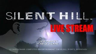 Silent Hill on the Playstation Classic LIVE! - 3 - VOD (8/16/19)