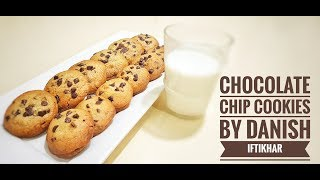 CHOCOLATE CHIP COOKIES RECIPE BY DANISH IFTIKHAR