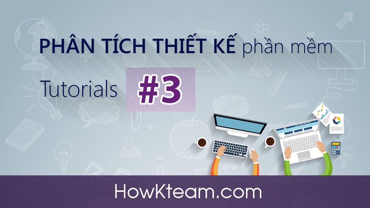 [Phân tích thiết kế] – Bài 3: Tạo Activity Diagram | HowKteam