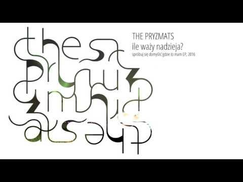 The Pryzmats - Ile Waży Nadzieja?