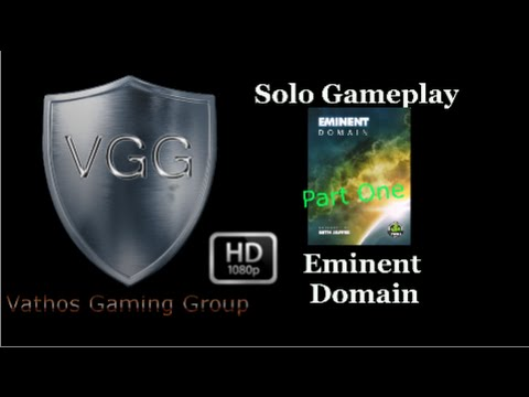 Eminent Domain:Table Top Plays(TT6): Vathos GamingGroup:Lets play Eminent Domain