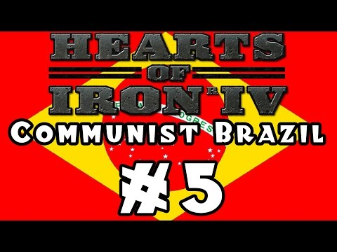 Hearts of Iron IV -- Communist Brazil! - Part 5