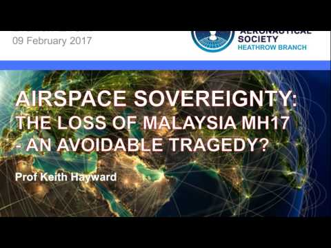 2017/02 LECTURE: Airspace Sovereignty: The Loss of MH17 - An