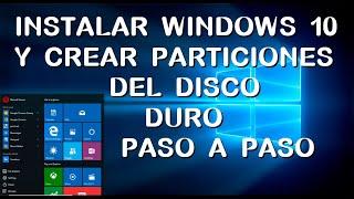 INSTALAR WINDOWS 10 Y CREAR PARTICIONES DEL DISCO DURO PASO A PASO