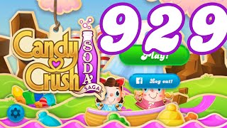 Candy Crush Soda Saga Level 929 No Boosters
