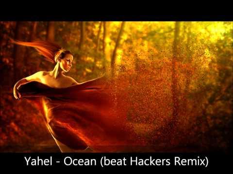 Yahel - Ocean (Beat Hackers remix)