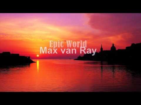 Max van Ray - Epic World