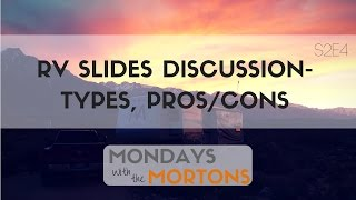 RV Slides - Types - Pros, Cons - Maintenance Discussion | Mondays with the Mortons S2E4