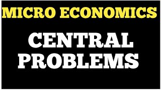 HOW DOES CENTRAL PROBLEMS OF ECONOMY ARISE